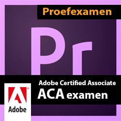 ACA proefexamen Premiere Pro Opatel