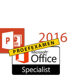 Proefexamen PowerPoint 2016