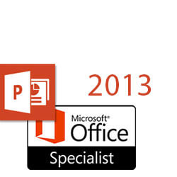 PowerPoint 2013 MOS Specialist